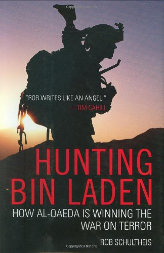 Hunting Bin Laden: How Al-Qaeda Is Winning the War on Terror 9781602392441