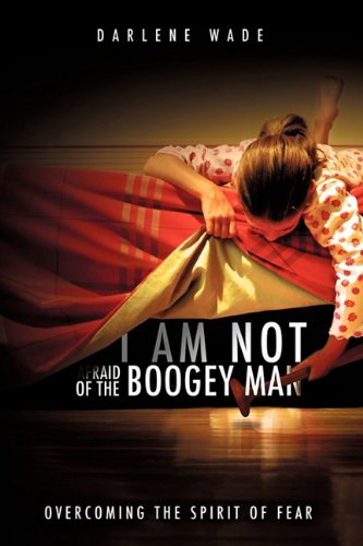 I Am Not Afraid of the Boogey Man 9781609573225