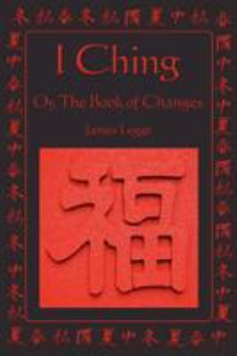 I Ching: Or, the Book of Changes 9781604590364