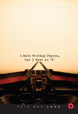 """I Hate Writing Papers, But I Want an """"A"""""""