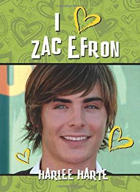 I Heart Zac Efron 9781607477075