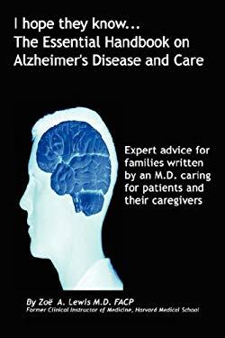 I Hope They Know.the Essential Handbook on Alzheimer's Disease and Care 9781602641778