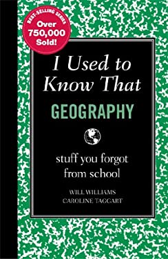 I Used to Know That: Geography: Stuff You Forgot from School 9781606522455