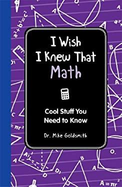 I Wish I Knew That: Math 9781606524732