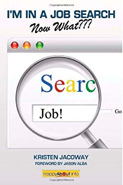I'm in a Job Search--Now What: Using Linkedin, Facebook, and Twitter as Part of Your Job Search Strategy 9781600051708