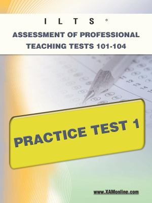 Icts Assessment of Professional Teaching Tests 101-104 Practice Test 1 9781607871972