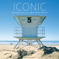 Iconic: Perspectives on a Man-Made World 9781608931798