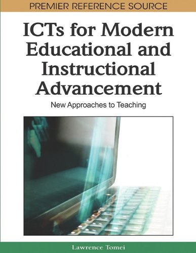 ICTs for Modern Educational and Instructional Advancement: New Approaches to Teaching 9781605669366