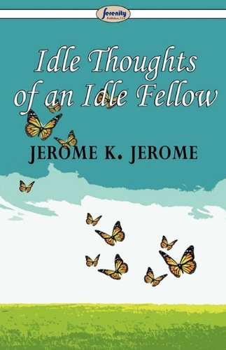 Idle Thoughts of an Idle Fellow 9781604507294