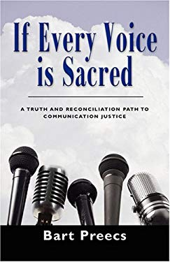 If Every Voice Is Sacred: A Truth and Reconciliation Path to Communication Justice 9781601455833
