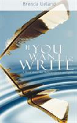 If You Want to Write: A Book about Art, Independence and Spirit 9781607962601
