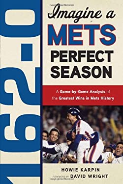 162-0: A Mets Perfect Season 9781600785320