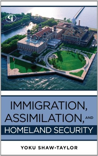 Immigration, Assimilation, and Border Security 9781605907192