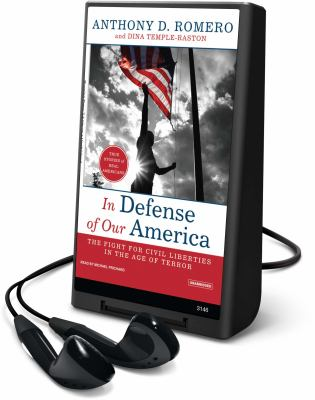 In Defense of Our America: The Fight for Civil Liberties in the Age of Terror [With Earbuds]