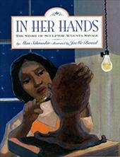In Her Hands: The Story of Sculptor Augusta Savage - Schroeder, Alan / Bereal, JaeMe