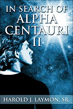 In Search of Alpha Centauri II 9781606724354