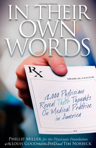 In Their Own Words: 12,000 Physicians Reveal Their Thoughts on Medical Practice in America 9781600377303