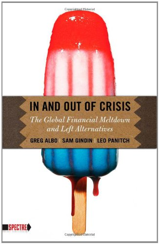 In and Out of Crisis: The Global Financial Meltdown and Left Alternatives 9781604862126