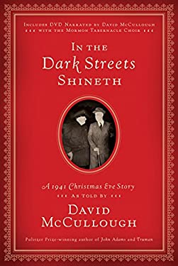 In the Dark Streets Shineth: A 1941 Christmas Eve Story [With DVD] 9781606418314