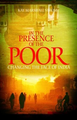 In the Presence of the Poor: Changing the Face of India 9781606570128
