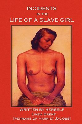 Incidents in the Life of a Slave Girl 9781604440980