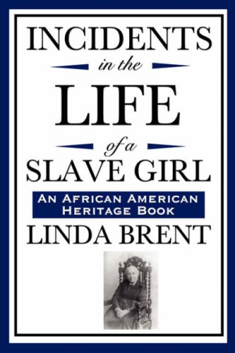 Incidents in the Life of a Slave Girl (an African American Heritage Book) 9781604592054