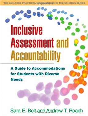 Inclusive Assessment and Accountability: A Guide to Accommodations for Students with Diverse Needs 9781606230190