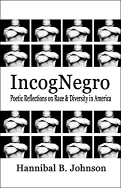 Incognegro: Poetic Reflections on Race & Diversity in America 9781604746969