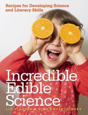 Incredible Edible Science: Recipes for Developing Science and Literacy Skills 9781605540177