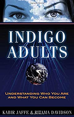 Indigo Adults: Understanding Who You Are and What You Can Become 9781601630674