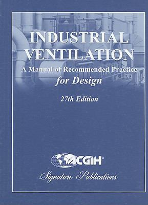 Industrial Ventilation: A Manual of Recommended Practice for Design 9781607260134