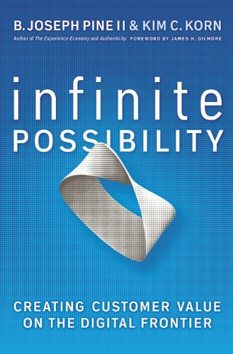 Infinite Possibility: Creating Customer Value on the Digital Frontier 9781605095639