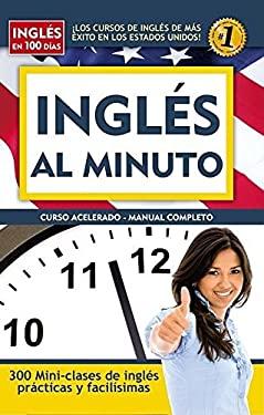 Ingles al Minuto: Curso Acelerado - Manual Completo 9781603966344