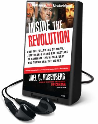 Inside the Revolution: How the Followers of Jihad, Jefferson & Jesus Are Battling to Dominate the Middle East and Transform the World [With Headphones 9781608475124