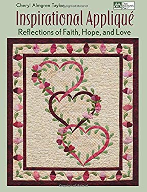 Inspirational Applique: Reflections of Faith, Hope, and Love 9781604680485