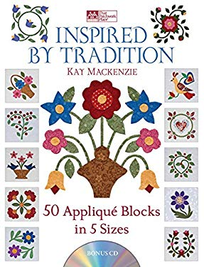 Inspired by Tradition: 50 Applique Blocks in 5 Sizes 9781604680225