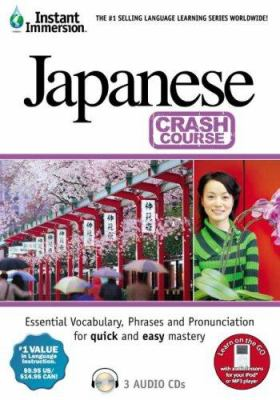 Instant Immersion Japanese Crash Course 9781600771156