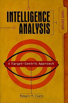 Intelligence Analysis: A Target-Centric Approach 9781604265439