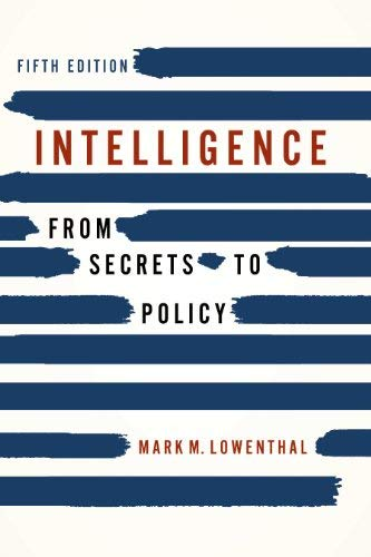 Intelligence: From Secrets to Policy 9781608716753