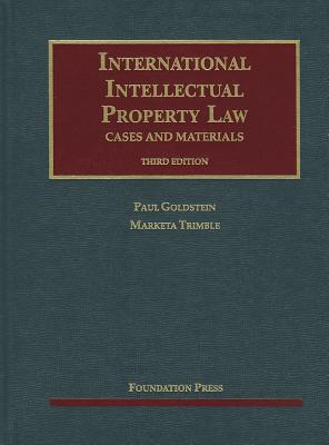 International Intellectual Property Law: Cases and Materials 9781609301033