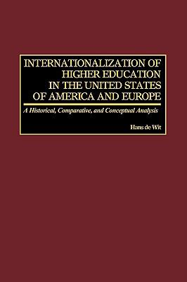 Internationalization of Higher Education in the United States of America and Europe 9781607520665