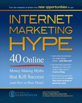 Debbieholors.com Internet-Marketing-Hype-Geekpreneur-The-9781609350208-md Internet Marketing Hype: 40 Online Money Making Myths That Kill Success (and How to Beat Them)