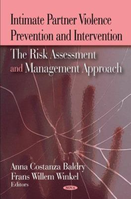 Intimate Partner Violence Prevention and Intervention: The Risk Assessment and Management Approach 9781600218583