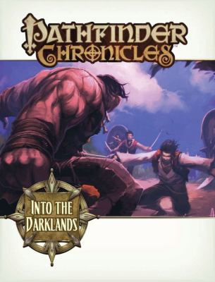 Pathfinder Chronicles: Into the Darklands 9781601251404