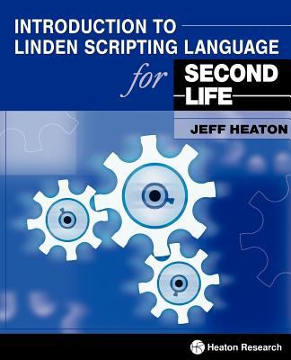 Introduction to Linden Scripting Language for Second Life 9781604390049