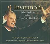 Invitation: Billy Graham and the Lives God Touched: Stories of Real People Transformed by God 7372949