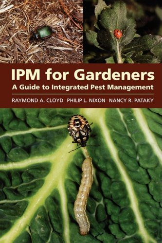 Ipm for Gardeners: A Guide to Integrated Pest Management 9781604690613