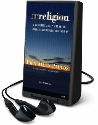 Irreligion: A Mathematician Explains Why the Arguments for God Just Don't Add Up [With Earbuds] 9781607756248