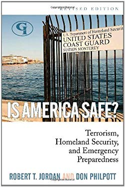 Is America Safe?: Terrorism, Homeland Security, and Emergency Preparedness 9781605906492