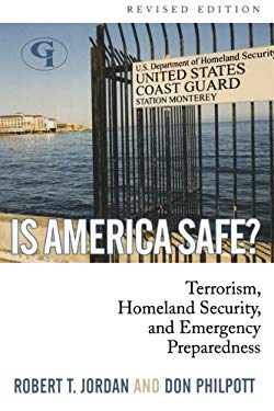 Is America Safe?: Terrorism, Homeland Security, and Emergency Preparedness 9781605906508